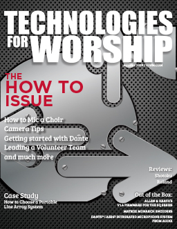 Technologies for Worship Magazine | House of Worship